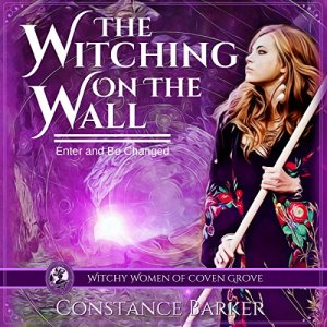The Witching on the Wall Audiobook By Constance Barker cover art
