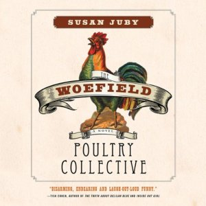 The Woefield Poultry Collective Audiobook By Susan Juby cover art