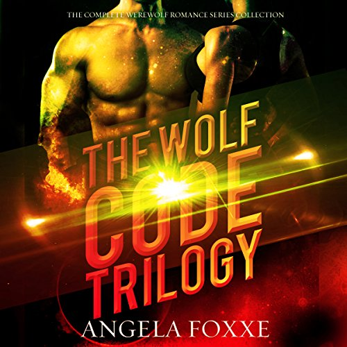 The Wolf Code Trilogy Audiobook By Angela Foxxe cover art
