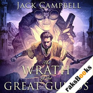 The Wrath of the Great Guilds Audiobook By Jack Campbell cover art