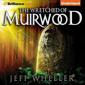 The Wretched of Muirwood Audiobook By Jeff Wheeler cover art
