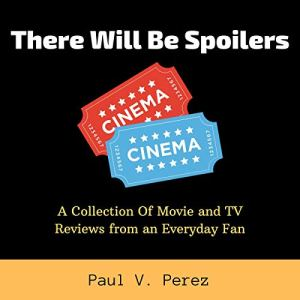 There Will Be Spoilers Audiobook By Paul V. Perez cover art