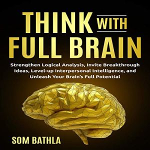 Think with Full Brain Audiobook By Som Bathla cover art