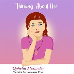 Thinking About Her Audiobook By Ophelia Alexander cover art