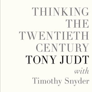 Thinking the Twentieth Century Audiobook By Tony Judt, Timothy Snyder cover art