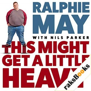 This Might Get a Little Heavy Audiobook By Ralphie May, Nils Parker cover art