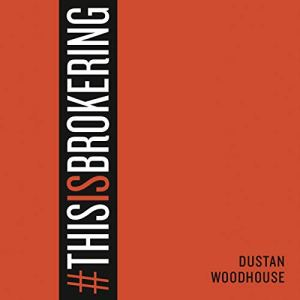 #ThisIsBrokering Audiobook By Dustan Woodhouse cover art