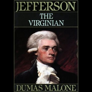 Thomas Jefferson and His Time, Volume 1 Audiobook By Dumas Malone cover art