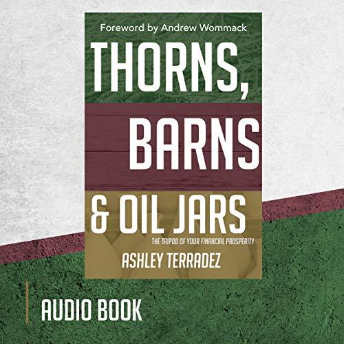 Thorns, Barns and Oil Jars Audiobook By Ashley Terradez cover art