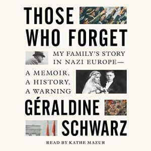 Those Who Forget Audiobook By Geraldine Schwarz cover art