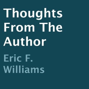 Thoughts from the Author Audiobook By Eric F. Williams cover art