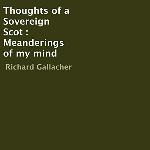 Thoughts of a Sovereign Scot Audiobook By Richard Gallacher cover art