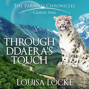 Through Ddaera's Touch: Paradisi Chronicles Audiobook By Louisa Locke cover art