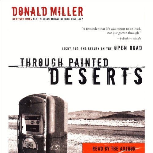 Through Painted Deserts Audiobook By Donald Miller cover art