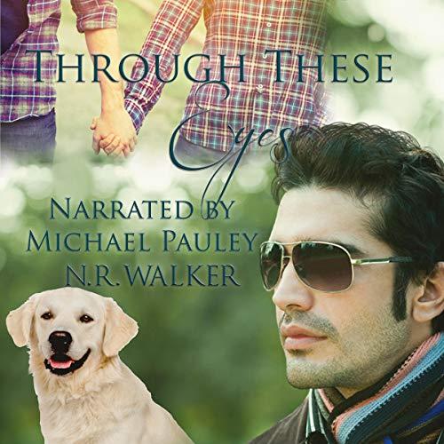 Through These Eyes Audiobook By N.R. Walker cover art