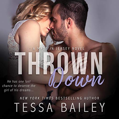 Thrown Down Audiobook By Tessa Bailey cover art