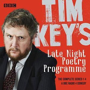 Tim Key's Late Night Poetry Programme: The Complete Series 1-4 Audiobook By Tim Key cover art