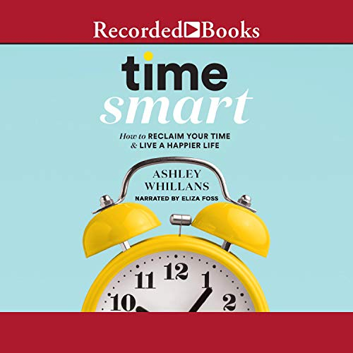 Time Smart Audiobook By Ashley Whillans cover art