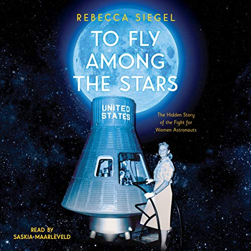 To Fly Among the Stars Audiobook By Rebecca Siegel cover art