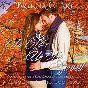 To Take Up the Sword Audiobook By Brynna Curry cover art