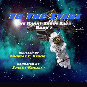 To the Stars Audiobook By Thomas Stone cover art