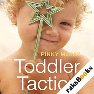 Toddler Tactics Audiobook By Pinky McKay cover art