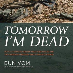 Tomorrow I'm Dead Audiobook By Bun Yom cover art