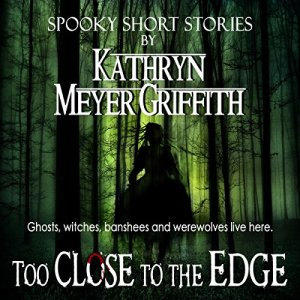 Too Close to the Edge Short Story Audiobook By Kathryn Meyer Griffith cover art