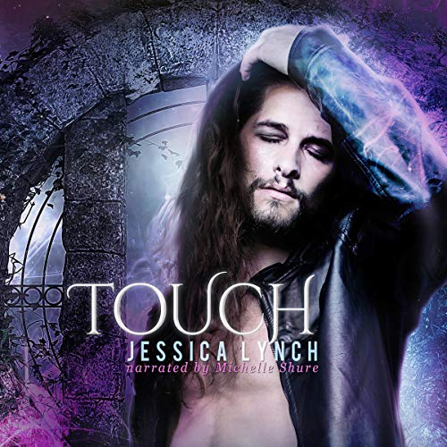 Touch Audiobook By Jessica Lynch cover art