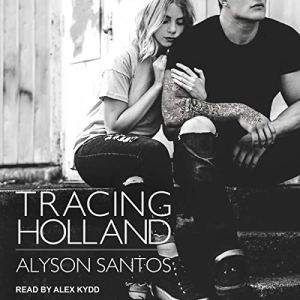 Tracing Holland Audiobook By Alyson Santos cover art