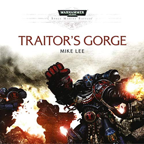 Traitor's Gorge: Warhammer 40,000 Audiobook By Mike Lee cover art