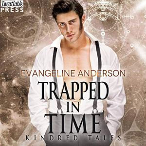 Trapped in Time Audiobook By Evangeline Anderson cover art