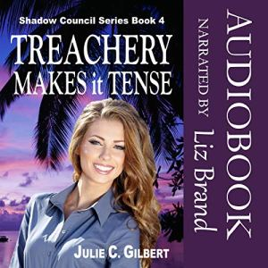 Treachery Makes It Tense Audiobook By Julie C. Gilbert cover art