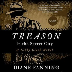 Treason in the Secret City Audiobook By Diane Fanning cover art