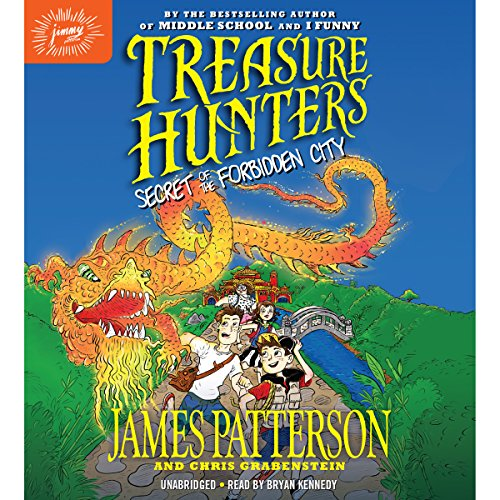Treasure Hunters: Secret of the Forbidden City Audiobook By James Patterson, Chris Grabenstein cover art