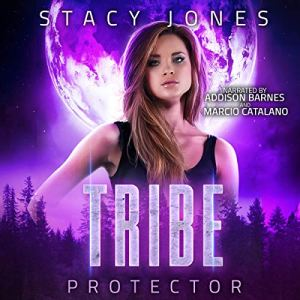 Tribe Protector Audiobook By Stacy Jones cover art