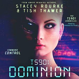 TS901: Dominion : Command Control Audiobook By Stacey Rourke, Tish Thawer cover art