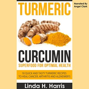 Turmeric Curcumin: Superfood for Optimal Health Audiobook By Linda Harris cover art
