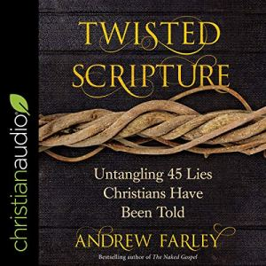Twisted Scripture Audiobook By Andrew Farley cover art