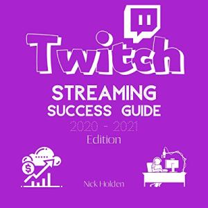 Twitch Streaming Success Guide Audiobook By Nick Holden cover art