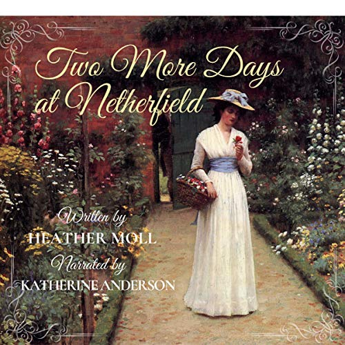 Two More Days at Netherfield Audiobook By Heather Moll cover art