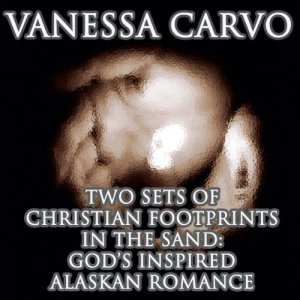 Two Sets of Christian Footprints in the Sand Audiobook By Vanessa Carvo cover art