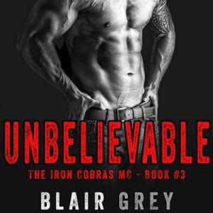 Unbelievable Audiobook By Blair Grey cover art