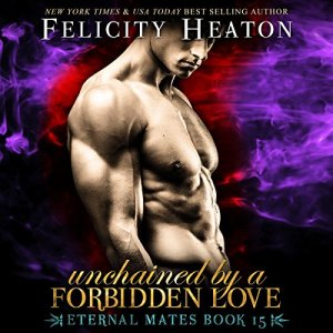 Unchained by a Forbidden Love Audiobook By Felicity Heaton cover art