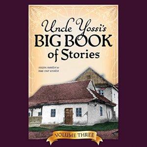 Uncle Yossi's Big Book of Stories - Vol. 3 Audiobook By Rabbi Zalman Goldstein, Rabbi Yosef Goldstein cover art