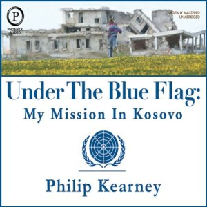 Under The Blue Flag Audiobook By Philip Kearney cover art