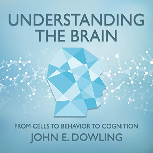 Understanding the Brain Audiobook By John E. Dowling cover art
