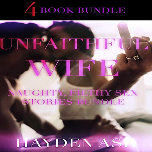 Unfaithful Wife Audiobook By Hayden Ash cover art