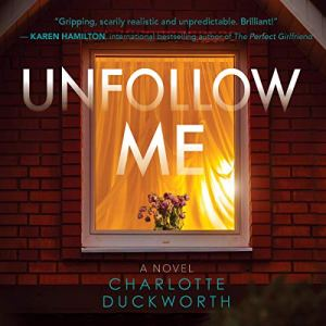 Unfollow Me Audiobook By Charlotte Duckworth cover art