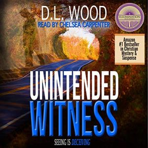 Unintended Witness Audiobook By D.L. Wood cover art